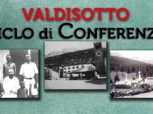 Pomeriggi di Memorie – Ciclo di 3 conferenze storiche – Valdisotto Febbraio/Marzo 2016