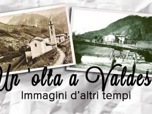 Dal 4 agosto al 19 agosto -Un 'olta a Valdesòt – Immagini d'altri tempi