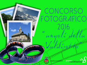 Concorso Fotografico 2016 – Angoli di Valdisotto: ecco tutte le foto