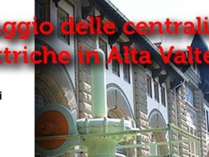 Conferenza: Il Paesaggio delle Centrali Idroelettriche in Alta Valtellina – Domenica 5 marzo 2017